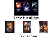 Three is a trilogy... Six is spam