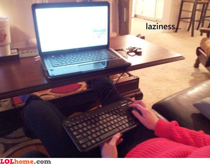 Laziness: laptop level