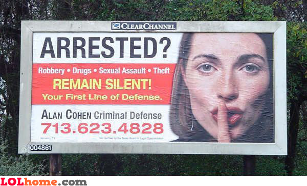 Arrested? Remain silent!