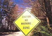 no warning signs!