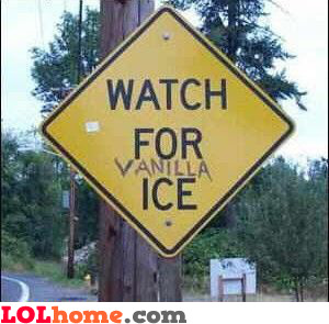 Watch for Vanilla Ice