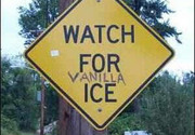 Watch for Vanilla Ice