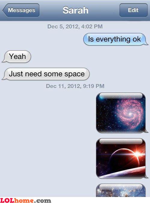 Needing space