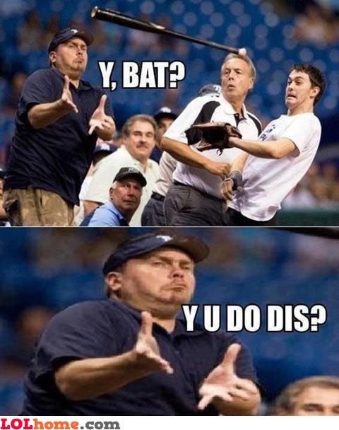 Why bat, why?