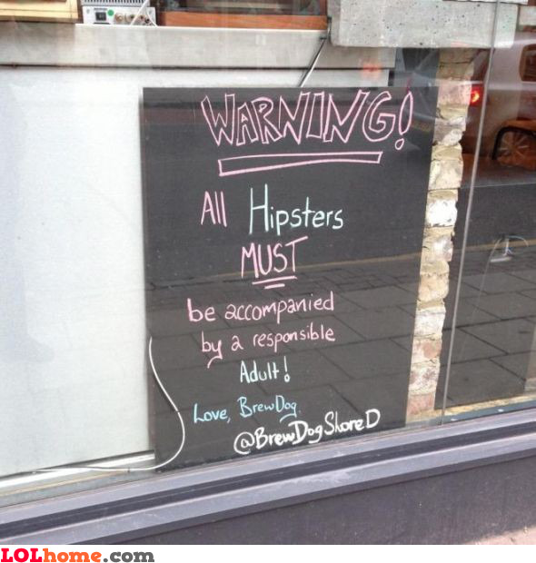 Hipsters must be accompanied