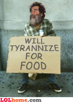 Will tyrannize for food