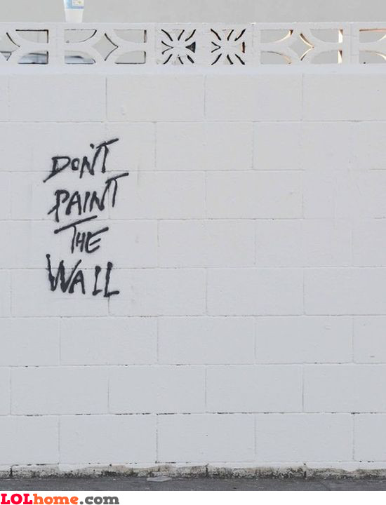 Don't paint the wall