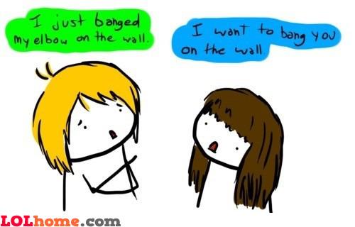 Bang on the wall