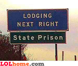 Lodging next right: State prison